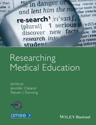 Researching Medical Education - Cleland, Jennifer, and Durning, Steven J.