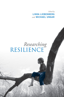 Researching Resilience - Liebenberg, Linda (Editor), and Ungar, Michael, Dr. (Editor), and Best, Katherine Ann (Contributions by)