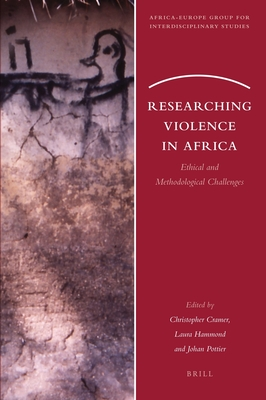 Researching Violence in Africa: Ethical and Methodological Challenges - Cramer, Christopher, Dr. (Editor)
