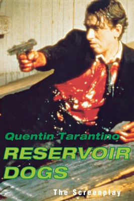 Reservoir Dogs: The Screenplay - Tarantino, Quentin