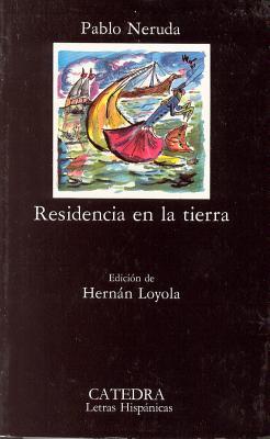 Residencia En La Tierra - Neruda, Pablo
