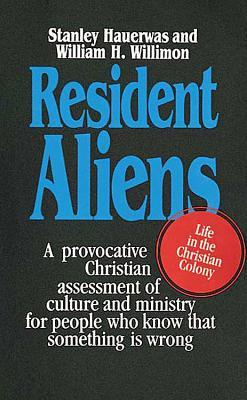 Resident Aliens - Hauerwas, Stanley M
