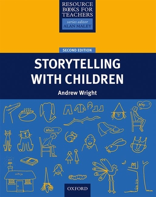 Resource Books for Teachers: Storytelling with Children Second Edition - Wright, Andrew