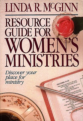 Resource Guide for Women's Ministries: Revised and Updated - McGinn, Linda