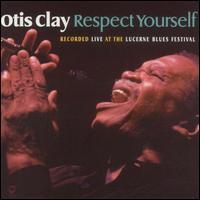 Respect Yourself - Otis Clay