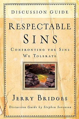Respectable Sins Discussion Guide: Confronting the Sins We Tolerate - Bridges, Jerry