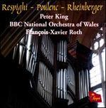 Respighi, Poulenc & Rheinberger: Works for Organ & Strings