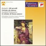 Respighi: The Birds; Church Windows; Scarlatti/Tommasini: The Good Humored Ladies