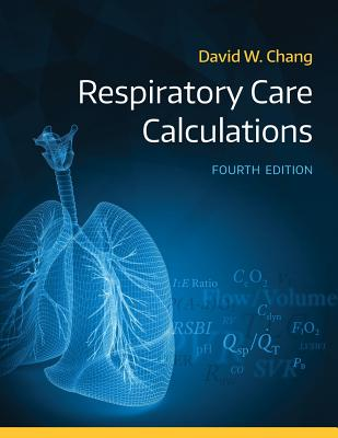 Respiratory Care Calculations - Chang, David W