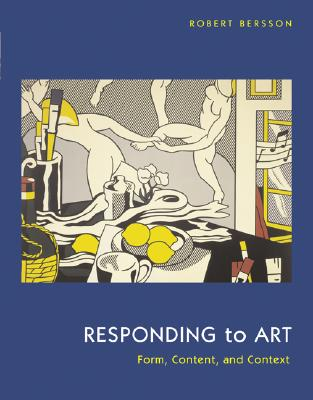 Responding to Art W/ Core Concepts in Art V.2 - Bersson, Robert, and Bersson Robert