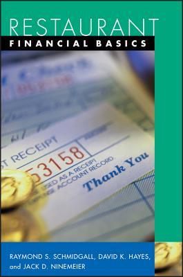 Restaurant Financial Management Basics - Schmidgall, Raymond S, PH.D., CPA, and Hayes, David K, and Ninemeier, Jack D