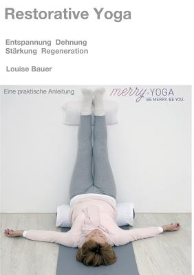 Restorative Yoga - Bauer, Louise