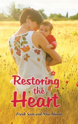 Restoring the Heart - Scott, Frank, and Montie, Nisa