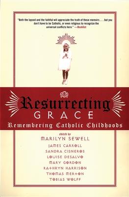 Resurrecting Grace: Remembering Catholic Childhoods - Sewell, Marilyn (Editor)
