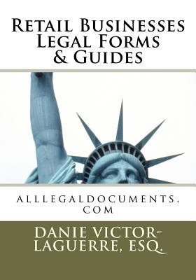 Retail Businesses Legal Forms & Guides - Victor-Laguerre, Esquire MS Danie