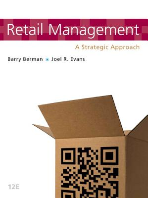 Retail Management: A Strategic Approach - Berman, Barry, and Evans, Joel R.