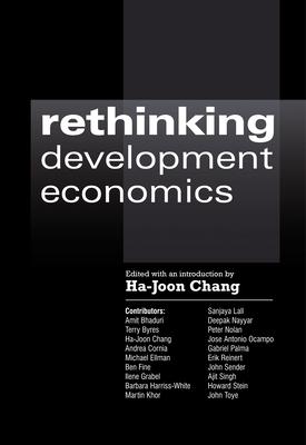Rethinking Development Economics - Chang, Ha-Joon (Editor)