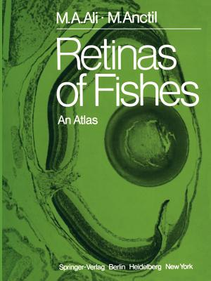 Retinas of Fishes: An Atlas - Ali, Mohamed A