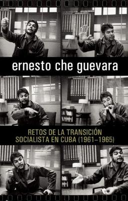 Retos de la Transician Socialista En Cuba (1961-1965) - Guevara, Ernesto Che, and Ariet Garcia, Maria Del Carmen (Editor)