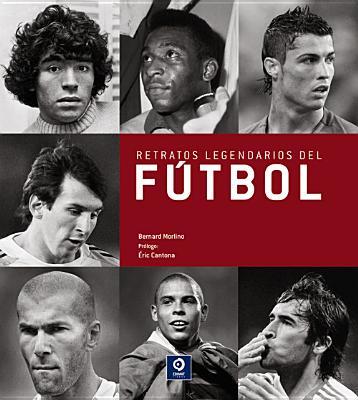 Retratos Legendarios del Futbol - Morlino, Bernard