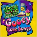 Retro Lunchbox: Gooey Love Songs