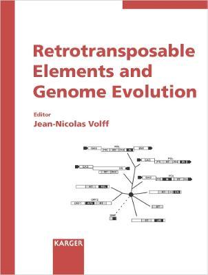 Retrotransposable Elements and Genome Evolution - Volff, Jean-Nicolas