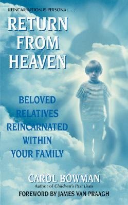 Return from Heaven: Beloved Relatives Reincarnated Within Your Family - Bowman, Carol