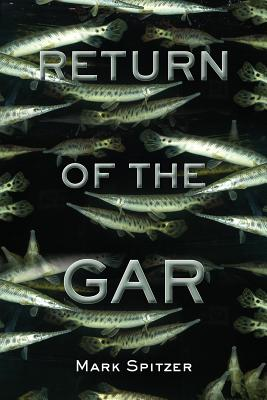 Return of the Gar - Spitzer, Mark