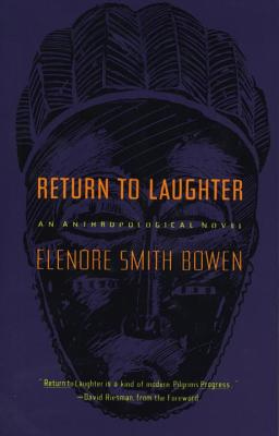 Return to Laughter: An Anthropological Novel - Bowen, Elenore Smith
