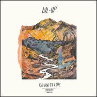 Return to Love - LVL UP