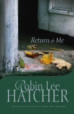 Return to Me - Hatcher, Robin Lee