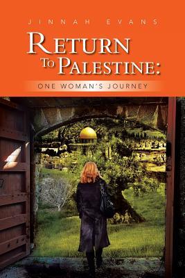 Return to Palestine: One Woman's Journey - Evans, Jinnah