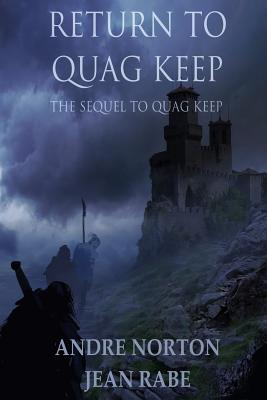 Return to Quag Keep - Norton, Andre, and Rabe, Jean