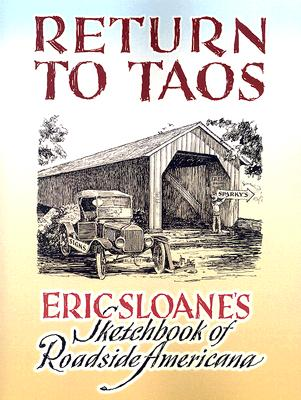 Return to Taos: Eric Sloane's Sketchbook of Roadside Americana - Sloane, Eric