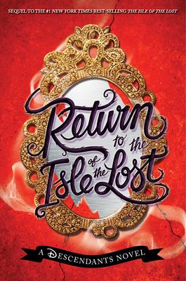 Return To The Isle Of The Lost: A Descendants Novel - Cruz, Melissa de la