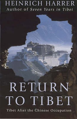Return to Tibet: Tibet After the Chinese Occupation - Harrer, Heinrich