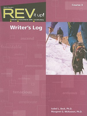 REV It Up! Writer's Log, Course 3: Robust Encounters with Vocabulary - Beck, Isabel L, PhD