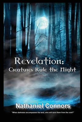 Revelation: Creatures Rule the Night - Connors, Nathaniel