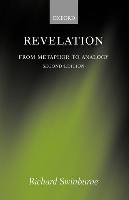 Revelation: From Metaphor to Analogy - Swinburne, Richard