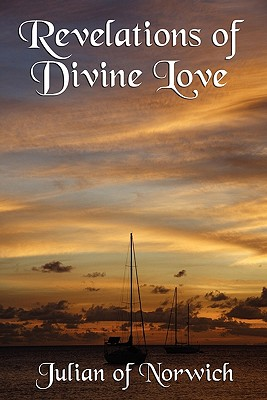Revelations of Divine Love - Julian of Norwich, and Warrack, Grace (Translated by)