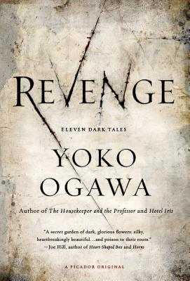 Revenge: Eleven Dark Tales - Ogawa, Yoko, and Snyder, Stephen (Translated by)