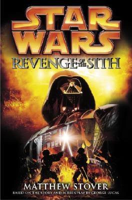 Revenge of the Sith: Star Wars: Episode III - Stover, Matthew Woodring