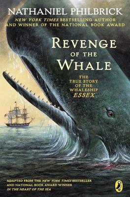 Revenge of the Whale: The True Story of the Whaleship Essex - Philbrick, Nathaniel
