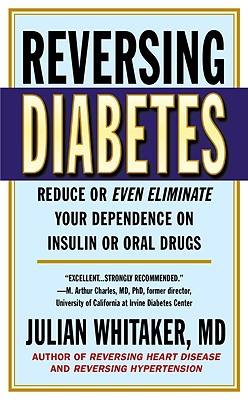 Reversing Diabetes - Whitaker, Julian, Dr., M.D.