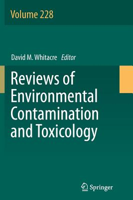Reviews of Environmental Contamination and Toxicology Volume 228 - Whitacre, David M (Editor)