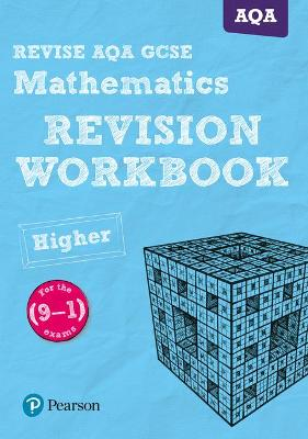 REVISE AQA GCSE (9-1) Mathematics Higher Revision Workbook: for the (9-1) qualifications - Payne, Glyn