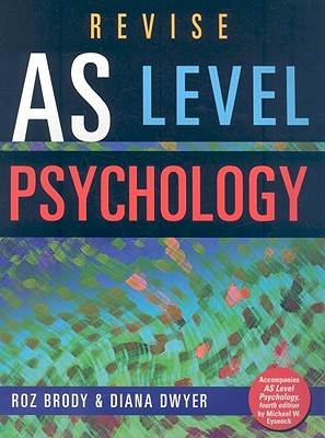 Revise AS Level Psychology - Brody, Roz, and Dwyer, Diana