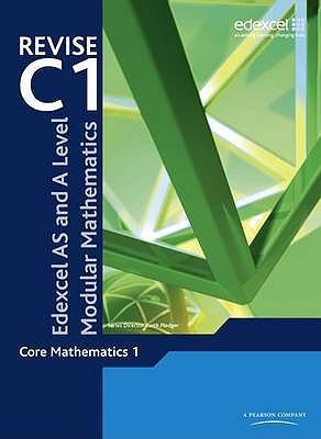 Revise Edexcel AS and A Level Modular Mathematics Core 1 -