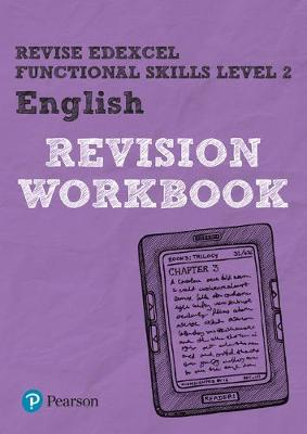 REVISE Edexcel Functional Skills English Level 2 Workbook: Level 2 - Hughes, Julie