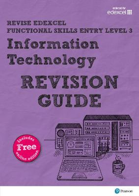 Revise Edexcel Functional Skills ICT Entry Level 3 Revision Guide: includes online edition - Trimble, Alison